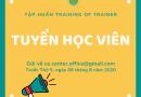TUYỂN THÀNH VIÊN CHƯƠNG TRÌNH TẬP HUẤN TRAINING OF TRAINER 2020 (TOT)